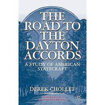 The Road to the Dayton Accords - A Study of American Statecraft by Der