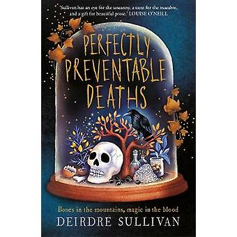 Perfectly Preventable Deaths by Deirdre Sullivan - 9781471408236 Book