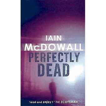 Perfectly Dead - Number 3 in series by Iain McDowall - 9780749936716 B