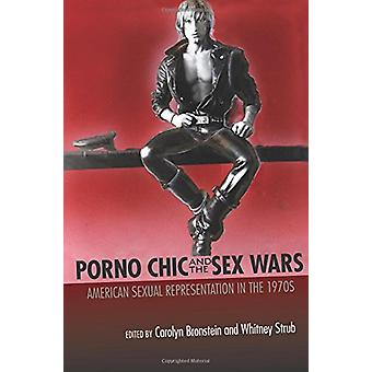 Porno Chic and the Sex Wars - American Sexual Representation in the 19