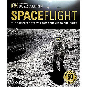 Spaceflight - The Complete Story from Sputnik to Curiosity by Giles Sp