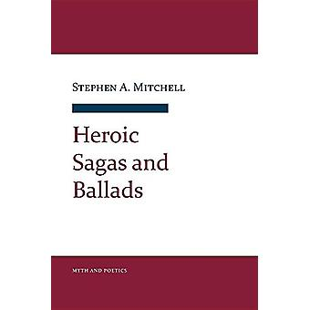 Heroic Sagas and Ballads by Stephen A. Mitchell - 9781501707445 Book