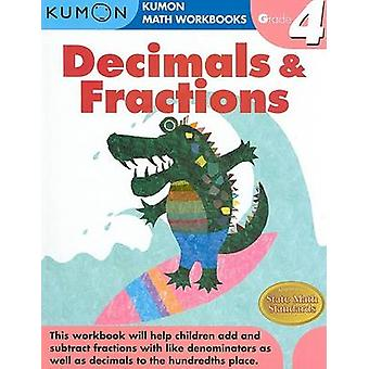 Grade 4 Decimals and Fractions by Created by Kumon Publishing