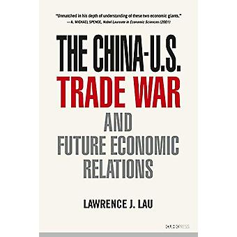 China-U.S. Trade War and Their Future Economic Relations by Lawrence