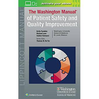 Washington Manual of Patient Safety and Quality Improvement by Fondahn & EmilyDe Fer & Thomas M. & MDLane & Dr. MichaelVannucci & Dr. Andrea