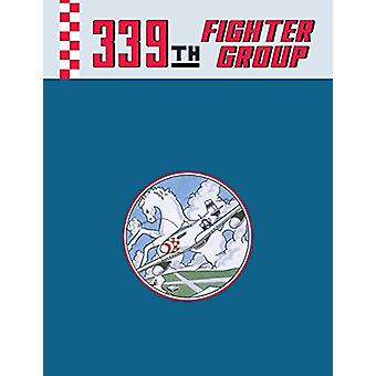 339th Fighter Group by Turner Publishing - 9781681622675 Book