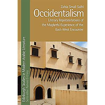 Occidentalism - Maghrebi Literature and the East-West Encounter by Za