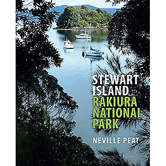 Stewart Island - Rakiura National Park by Neville Peat - 9781988531700