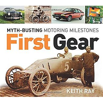 First Gear - Myth Busting Motoring Milestones by Keith Ray - 978075098