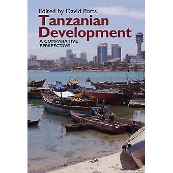 Tanzanian Development - A Comparative Perspective by David Potts - 97