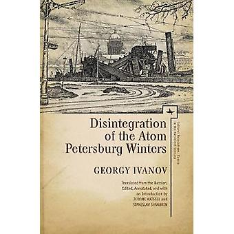 Disintegration of the Atom and Petersburg Winters by Georgy Ivanov -