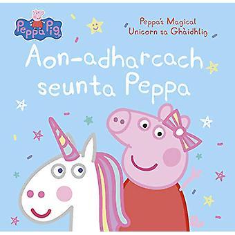 Aon-adharcach seunta Peppa - Peppa's Magical Unicorn sa Ghaidhlig door P