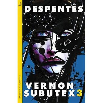 Vernon Subutex Three by Virginie Despentes - 9780857059826 Book