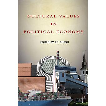 Cultural Values in Political Economy by Edited by J P Singh