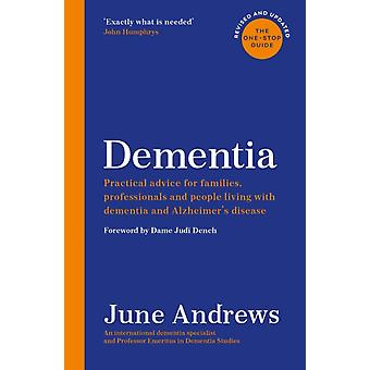 Dementia  The OneStop Guide Practical advice for families professionals and people living with dementia and Alzheimers disease Updated Edition by June Andrews