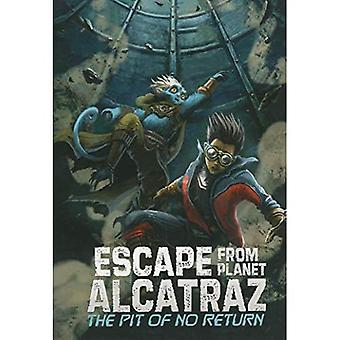 The Pit of No Return (Escape from Planet Alcatraz)