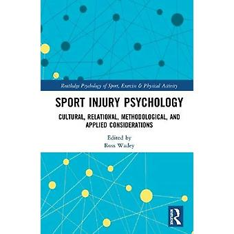 Sport Injury Psychology by Edited by Ross Wadey
