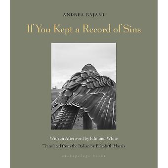 If You Kept A Record Of Sins by Andrea BajaniElizabeth Harris