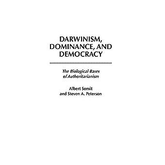 Darwinism, Dominance and Democracy: The Biological Bases of Authoritarianism (Human Evolution, Behavior & Intelligence...