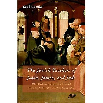 The Jewish Teachers of Jesus - James - and Jude - What Earliest Christ