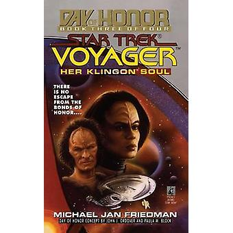 Her Klingon Soul - Star Trek Voyager - Day of Honor #3 by Michael Jan F
