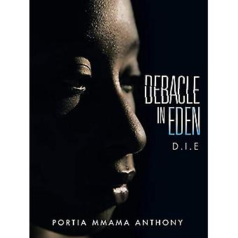 Debacle in Eden - D.I.E by Portia Mmama Anthony - 9781482806786 Book