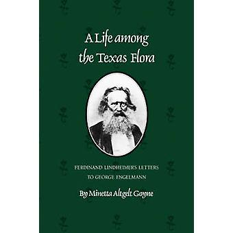 Life Among The Texas Flora - Ferdinand Lindheimer's Letters to George