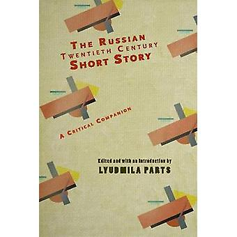 The Russian Twentieth Century Short Story - A Critical Companion by Ly