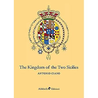 The Kingdom of the Two Sicilies by Antonio Ciano - 9788833461014 Book