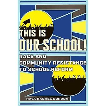 This Is Our School Race and Community Resistance to School Reform