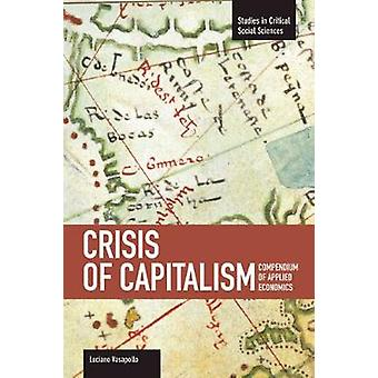Crisis Of Capitalism Compendium Of Applied Economics global Capitalism by Luciano Vasapollo