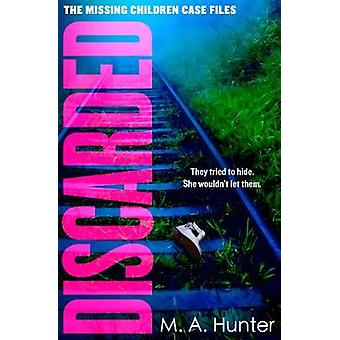Discarded An absolutely nerveshredding and gripping crime thriller you wont be able to put down Book 4 The Missing Children Case Files