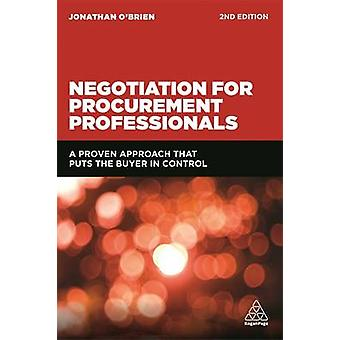 Negotiation for Procurement Professionals  A Proven Approach that Puts the Buyer in Control by Jonathan O Brien