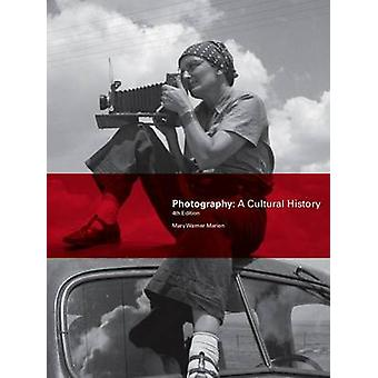 Photography Fourth Edition by Mary Warner Marien