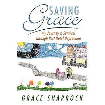 Saving Grace: My Journey & Survival Through Post Natal Depression
