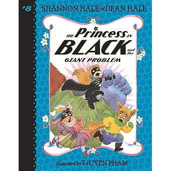 The Princess in Black and the Giant Problem by Shannon Hale & Dean Hale & Illustrated by LeUyen Pham