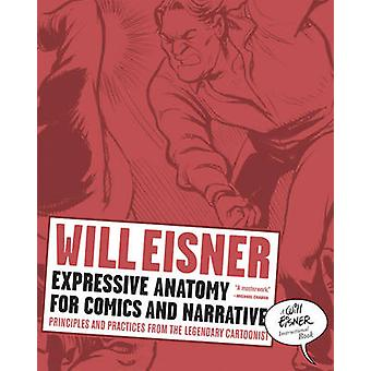 Expressive Anatomy for Comics and Narrative - Principles and Practices