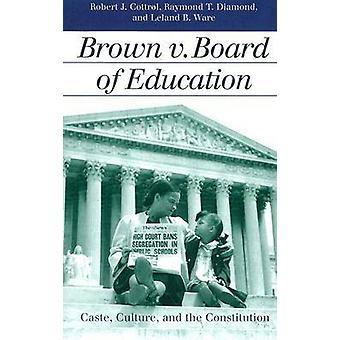Brown v. Board of Education - casta - cultura - y la b de la Constitución