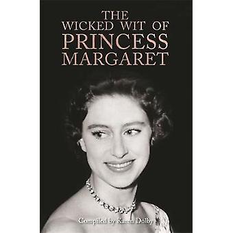 De ogudaktiga Wit av prinsessan Margaret av Karen Dolby - 9781782439585 Bo