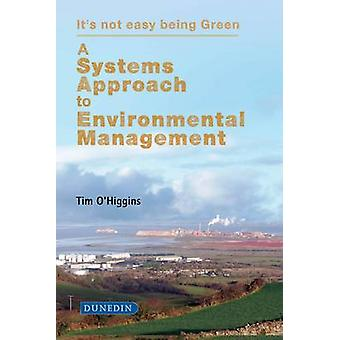 A Systems Approach to Environmental Management - It's Not Easy Being G
