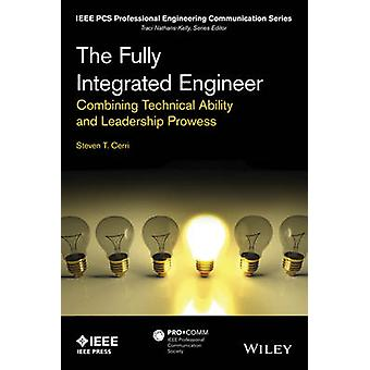 The Fully Integrated Engineer - Combining Technical Ability and Leader