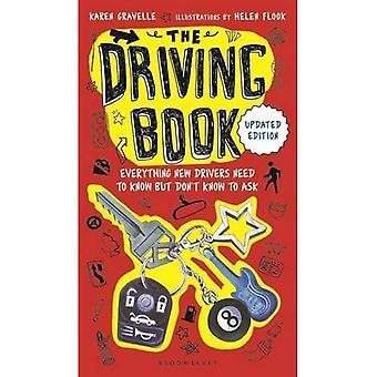 Le livre de conduite: Tout nouveaux pilotes ont besoin de savoir, mais ne sais pas demander