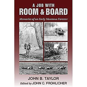 A Job with Room & Board: Memories of an Early Montana Forester
