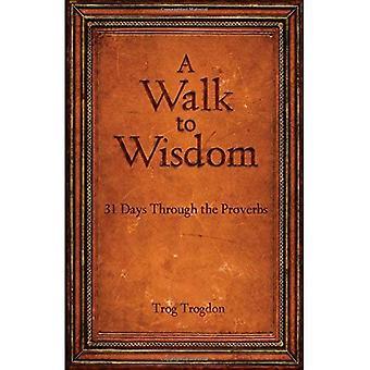 Ein Spaziergang zum Weisheit: 31 Tage durch die Sprüche