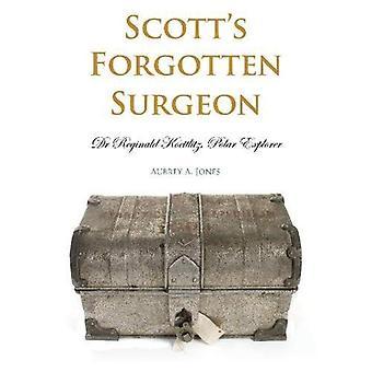 Scott är glömt kirurg: Dr. Reginald Koettlitz, polarforskare