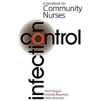 Infectiecontrole: A Handbook for Gemeenschap verpleegkundigen (handboek voor communautaire verpleegkundigen serie)