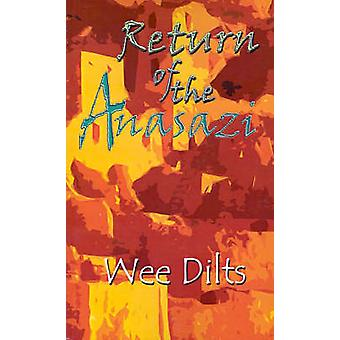Return of the Anasazi by Dilts & Wee