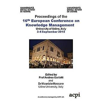 ECKM 2015  Proceedings of The 16th European Conference on Knowledge Management by Massaro & Maurizzio