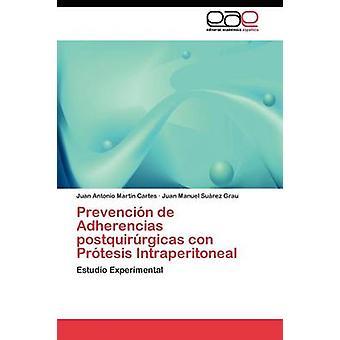 Prevencin de Adherencias postquirrgicas con Prtesis Intraperitoneal by Martn Cartes Juan Antonio