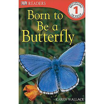 Born to Be a Butterfly by Karen Wallace - 9780756662813 Book